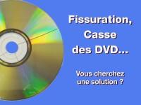 Fissuration des DVD - Recherche d'une solution